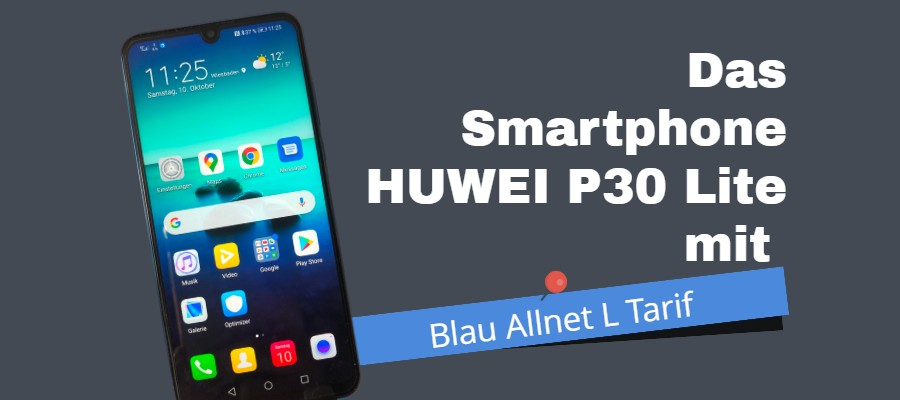 Das Smartphone HUWEI P30 Lite mit Blau Allnet L Tarif